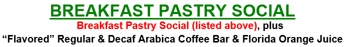 Our Original Pastry Breakfast Social featuring hot coffee and fresh orange juice. The perfect start to any day!